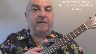 Ukulele-Music-Theory-Part-5-Chords-For-Blues-Jazz